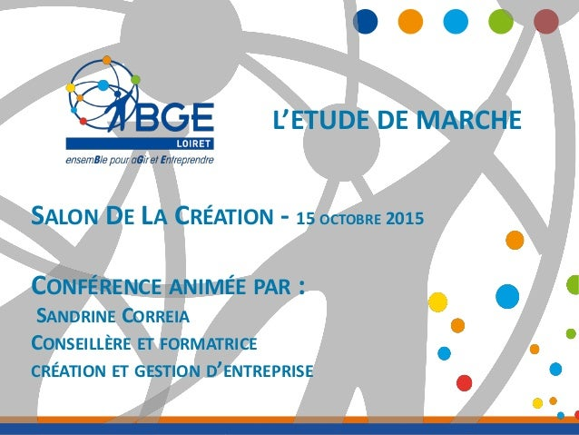 Les Boutiques de Gestion deviennent BGE SALON DE LA CRÉATION - 15 OCTOBRE 2015 CONFÉRENCE ANIMÉE PAR : SANDRINE CORREIA CO...
