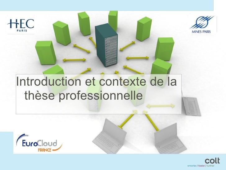 <ul><li>Introduction et contexte de la thèse professionnelle </li></ul>