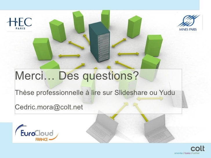<ul><li>Merci… Des questions? </li></ul><ul><li>Thèse professionnelle à lire sur Slideshare ou Yudu </li></ul><ul><li>[ema...