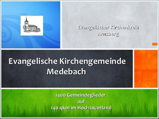 Evangelischer Kirchenkreis                            ArnsbergEvangelische Kirchengemeinde          Medebach            14...