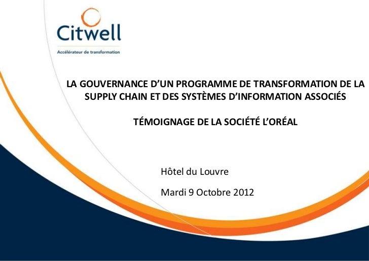 LA GOUVERNANCE D'UN PROGRAMME DE TRANSFORMATION DE LA    SUPPLY CHAIN ET DES SYSTÈMES D'INFORMATION ASSOCIÉS            TÉ...