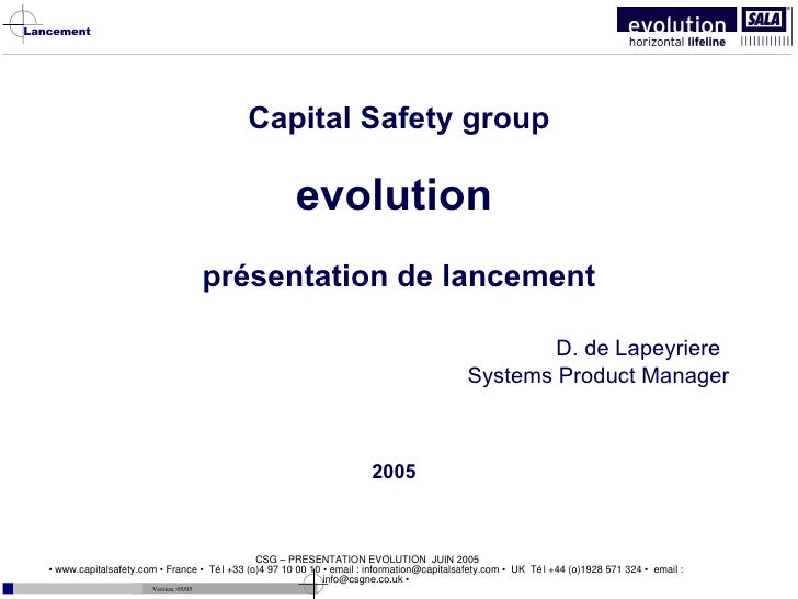 Capital Safety group evolution   présentation de lancement D. de Lapeyriere Systems Product Manager 2005