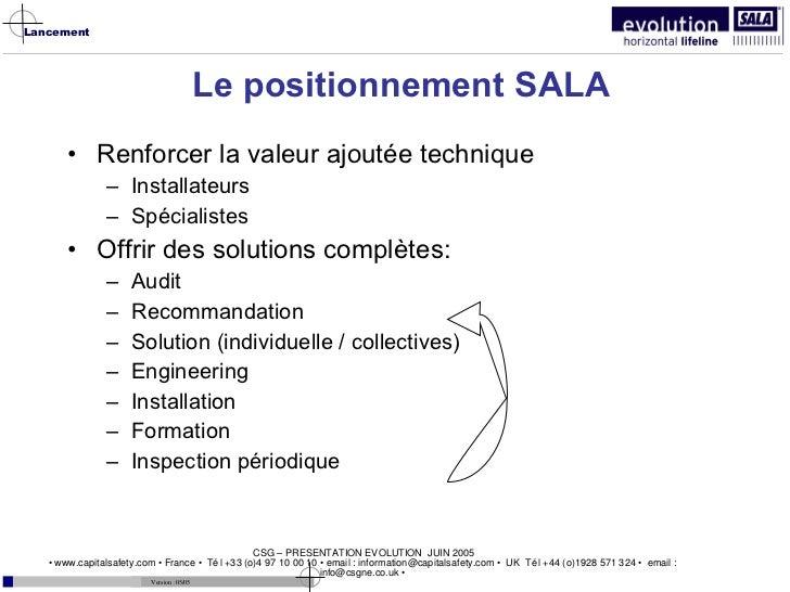 Le positionnement SALA <ul><li>Renforcer la valeur ajoutée technique </li></ul><ul><ul><li>Installateurs </li></ul></ul><u...