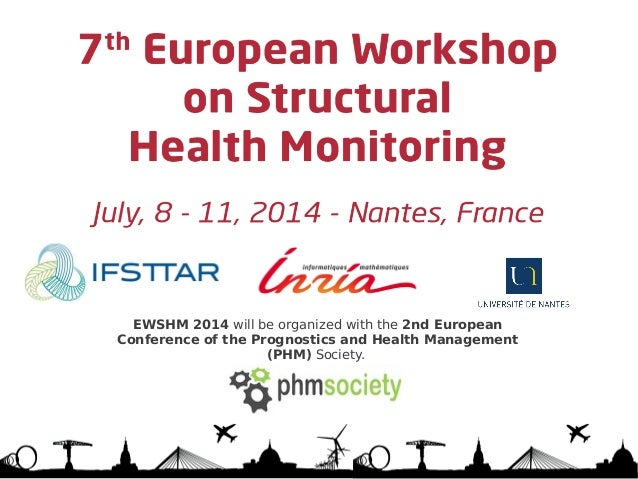 EWSHM 2014 will be organized with the 2nd European Conference of the Prognostics and Health Management (PHM) Society.