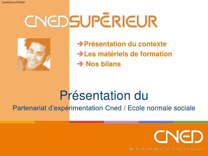Cned/Dircom/0702301                                 Présentation du contexte                             Les matériels d...