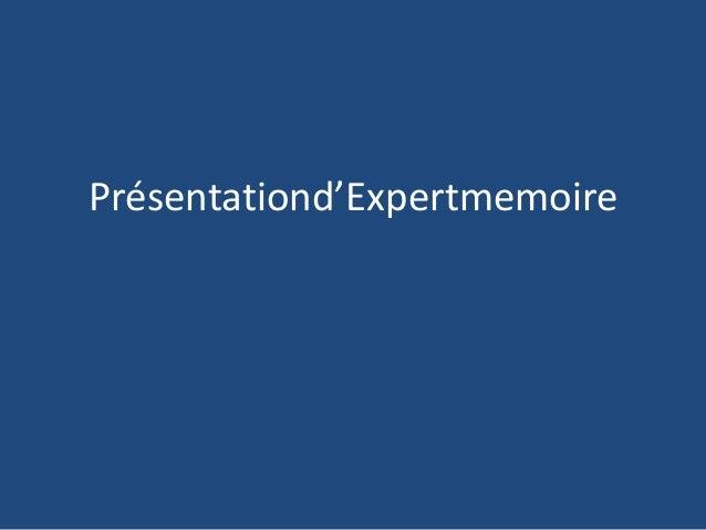 Présentationd'Expertmemoire