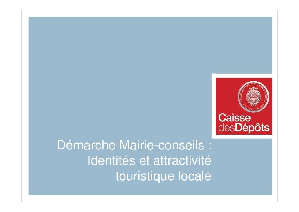 Démarche Mairie-conseils :   Identités et attractivité        touristique locale