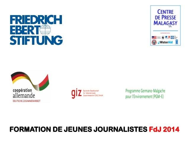 FORMATION DE JEUNES JOURNALISTES FdJ 2014