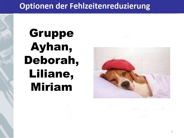 Optionen der Fehlzeitenreduzierung Gruppe Ayhan, Deborah, Liliane, Miriam 1