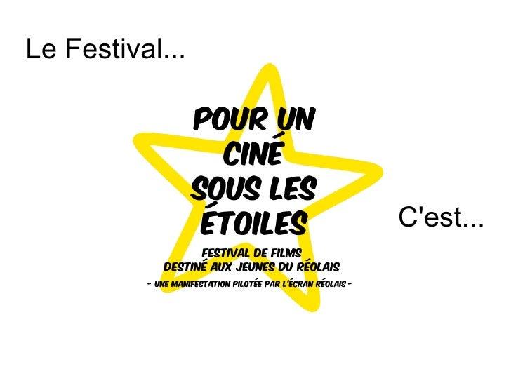 Le Festival... C'est...