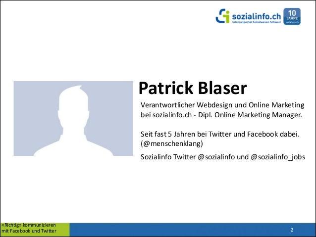 Patrick  Blaser Verantwortlicher  Webdesign  und  Online  Marketing   bei  sozialinfo.ch  -‐  Dipl.  ...