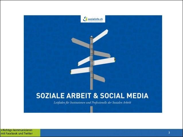 «Richtig»  kommunizieren   mit  Facebook  und  Twitter    3
