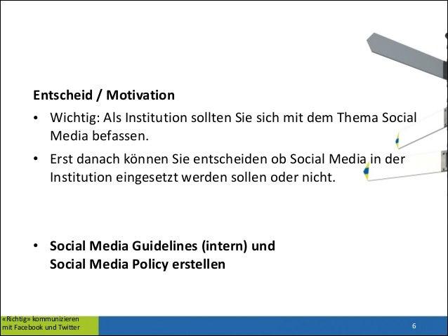 Entscheid  /  Motivation   • Wichtig:  Als  Institution  sollten  Sie  sich  mit  dem  Thema  Soci...