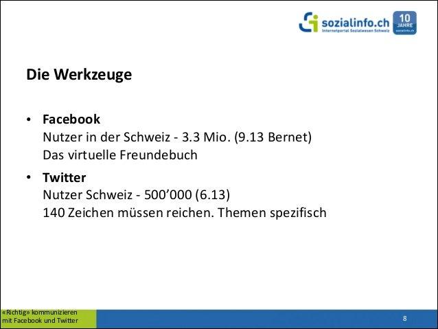 Die  Werkzeuge • Facebook Nutzer  in  der  Schweiz  -‐  3.3  Mio.  (9.13  Bernet)   Das  virtuel...