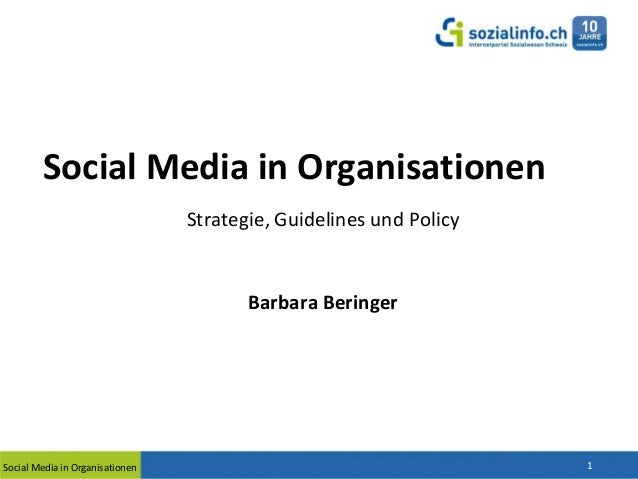 Social Media in Organisationen Strategie, Guidelines und Policy  Barbara Beringer  Social Media in Organisationen  1