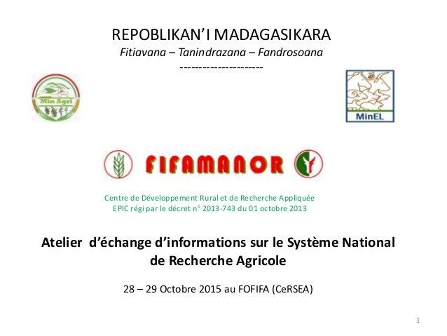 REPOBLIKAN'I MADAGASIKARA Fitiavana – Tanindrazana – Fandrosoana ---------------------- Centre de Développement Rural et d...