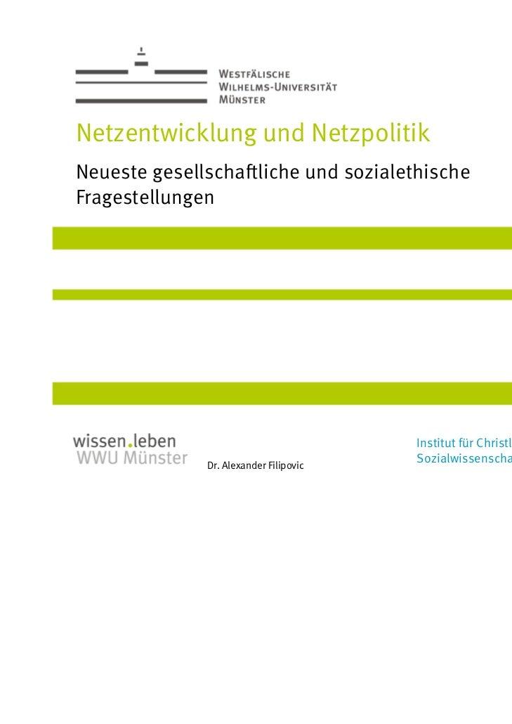 Netzentwicklung und NetzpolitikNeueste gesellschaftliche und sozialethischeFragestellungen                                ...