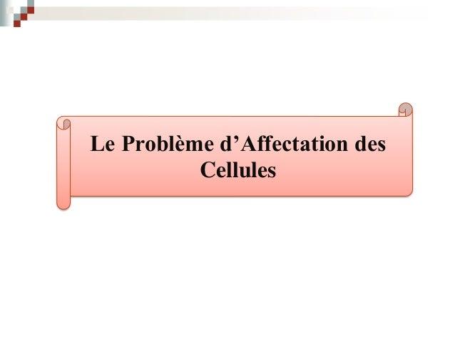 Problème d'Affectation des Cellules 1. Analyse de Problème  Relève Horizontale