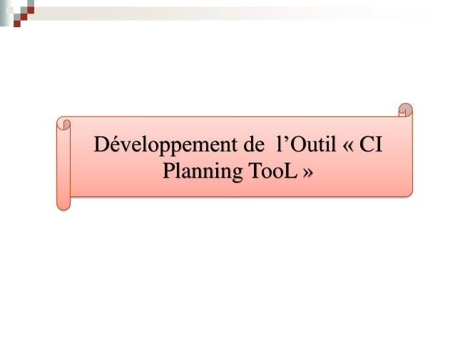 Développement de l'Outil « CI Planning TooL » « CI Planning TooL »
