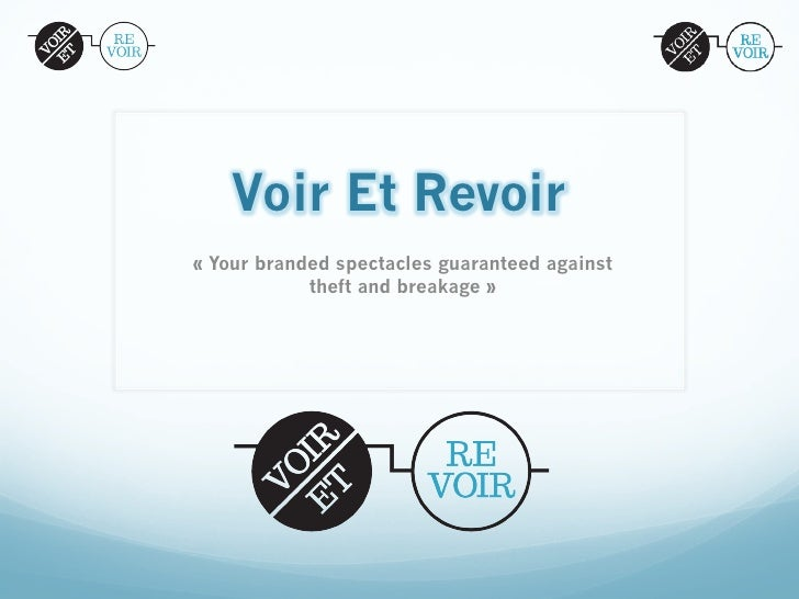 Voir Et Revoir«Your branded spectacles guaranteed against            theft and breakage »