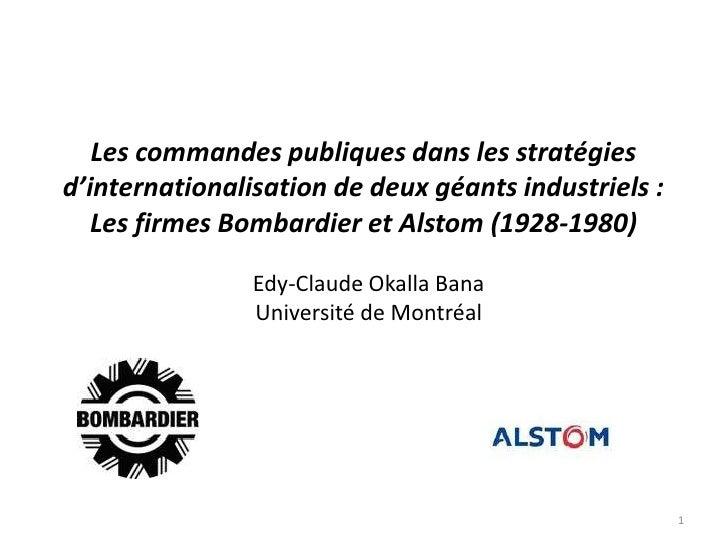 Les commandes publiques dans les stratégiesd'internationalisation de deux géants industriels :   Les firmes Bombardier et ...
