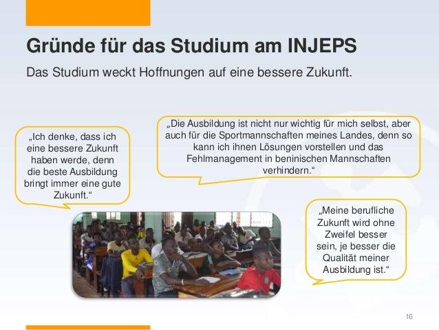 """Gründe für das Studium am INJEPS 16 Das Studium weckt Hoffnungen auf eine bessere Zukunft. """"Die Ausbildung ist nicht nur w..."""