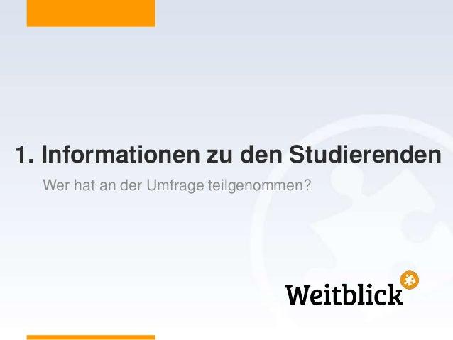 1. Informationen zu den Studierenden Wer hat an der Umfrage teilgenommen?