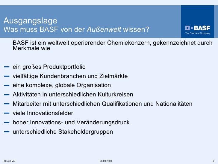 Ausgangslage Was muss BASF von der  Außenwelt  wissen ? <ul><li>BASF ist ein weltweit operierender Chemiekonzern, gekennze...