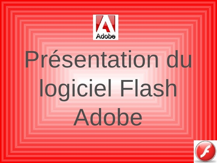 Présentation du logiciel Flash Adobe