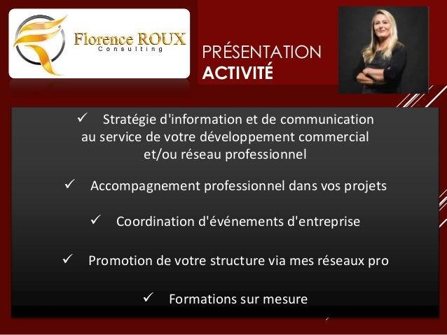 PRÉSENTATION ACTIVITÉ  Stratégie d'information et de communication au service de votre développement commercial et/ou rés...