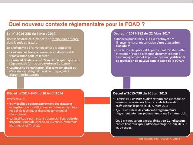 Web-conférence du FFFOD 2017   Diapo 4 Quel nouveau contexte règlementaire pour la FOAD ? Loi n° 2014-288 du 5 mars 2014 R...