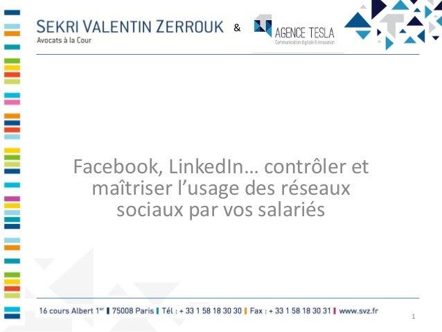 Facebook, LinkedIn… contrôler et maîtriser l'usage des réseaux sociaux par vos salariés 1 &