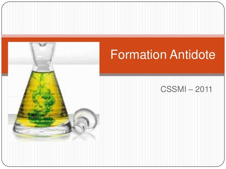 Formation Antidote        CSSMI – 2011