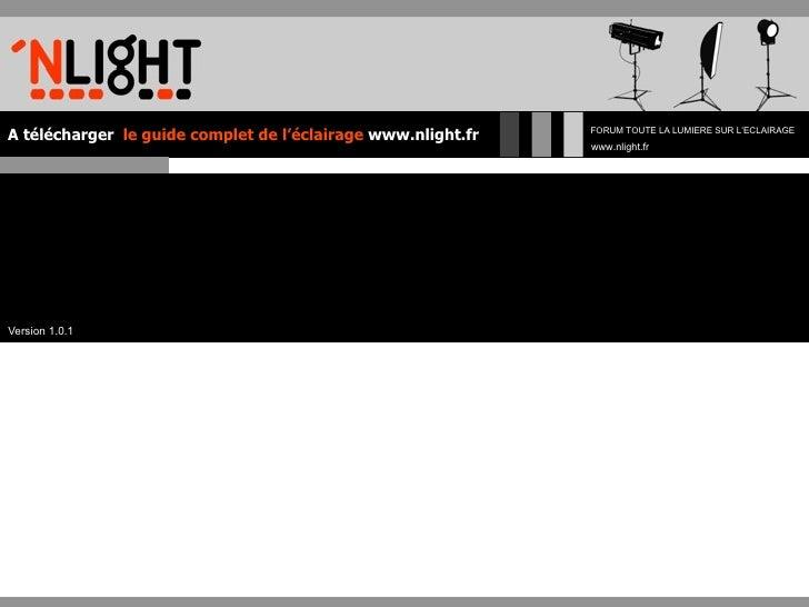 FORUMTOUTELALUMIERESURL'ECLAIRAGE A télécharger le guide complet de l'éclairage www.nlight.fr                        ...
