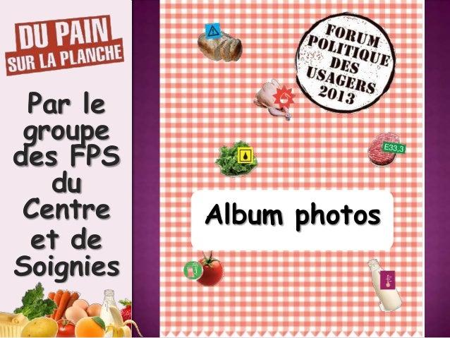 Par le groupe des FPS du Centre et de Soignies  Album photos