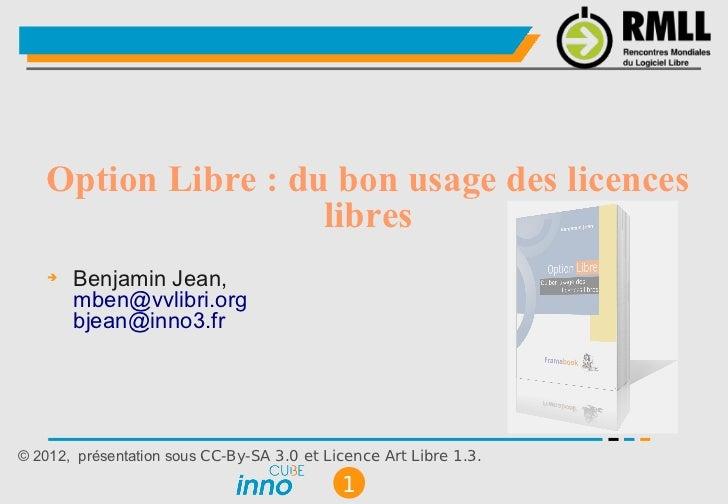 Option Libre : du bon usage des licences                    libres    ➔   Benjamin Jean,        mben@vvlibri.org        bj...