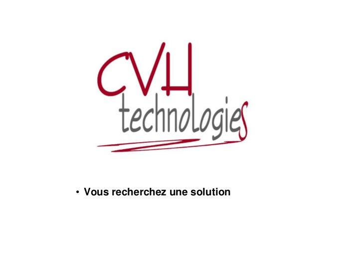 Notre Logo• Vous recherchez une solution