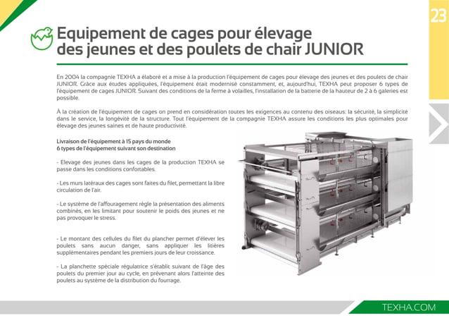 En 2004 la compagnie TEХHA a élaboré et a mise à la production l'équipement de cages pour élevage des jeunes et des poulet...
