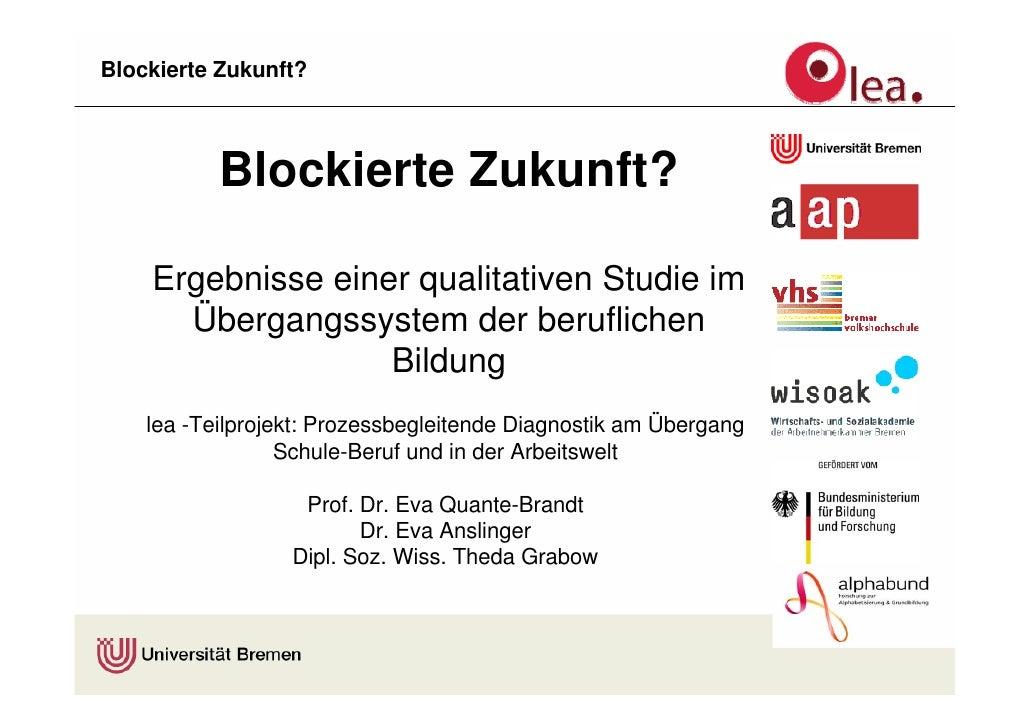 Blockierte Zukunft?               Blockierte Zukunft?      Ergebnisse einer qualitativen Studie im       Übergangssystem d...