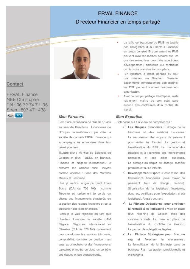 3 La taille de beaucoup de PME ne justifie pas l'intégration d'un Directeur Financier en temps complet. Et pour autant les...