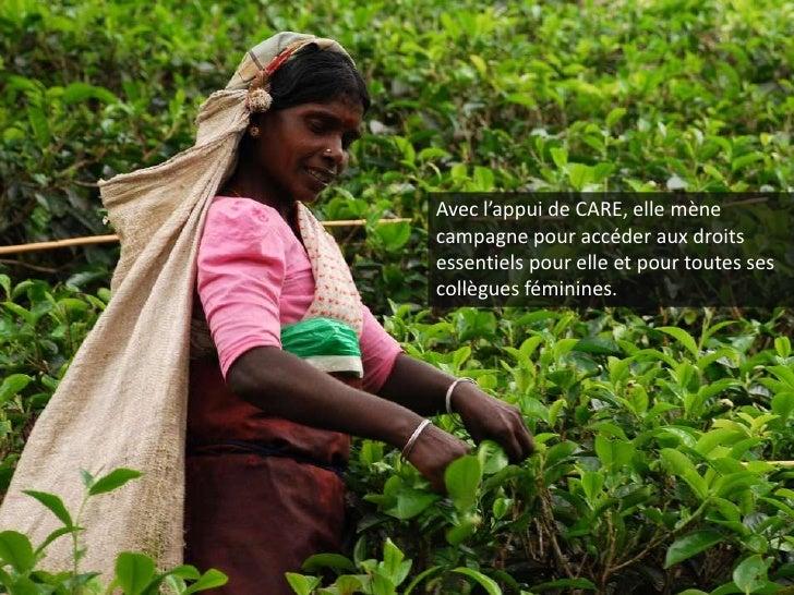 Avec l'appui de CARE, elle mène campagne pour accéder aux droits essentiels pour elle et pour toutes ses collègues féminin...