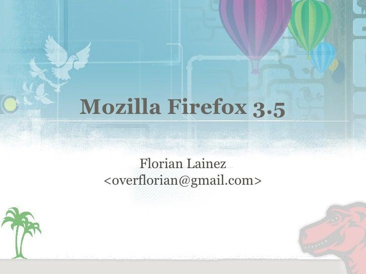 Mozilla Firefox 3.5 Florian Lainez <overflorian@gmail.com>