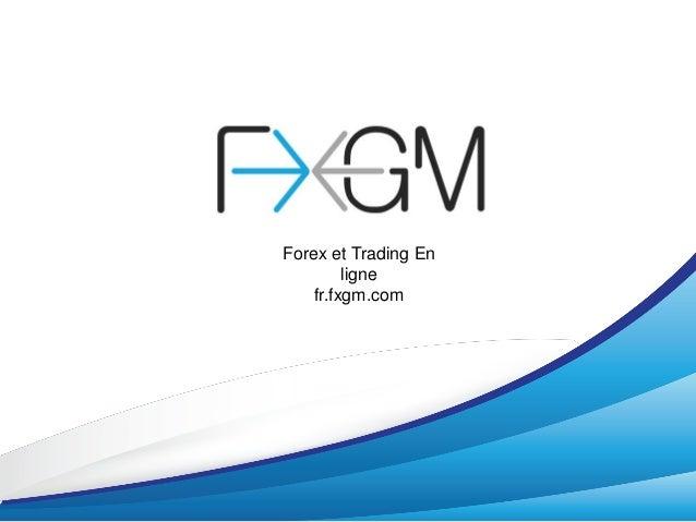 Forex et Trading En ligne fr.fxgm.com