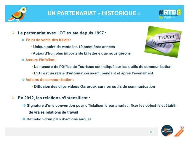 UN PARTENARIAT « HISTORIQUE »   Le partenariat avec l'OT existe depuis 1997 :  Point de vente des billets: • Unique poin...