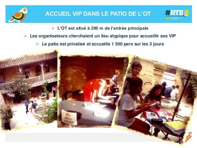 ACCUEIL VIP DANS LE PATIO DE L'OT  L'OT est situé à 200 m de l'entrée principale  Les organisateurs cherchaient un lieu ...