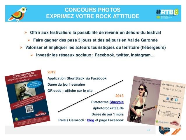 CONCOURS PHOTOS EXPRIMEZ VOTRE ROCK ATTITUDE  Offrir aux festivaliers la possibilité de revenir en dehors du festival  F...