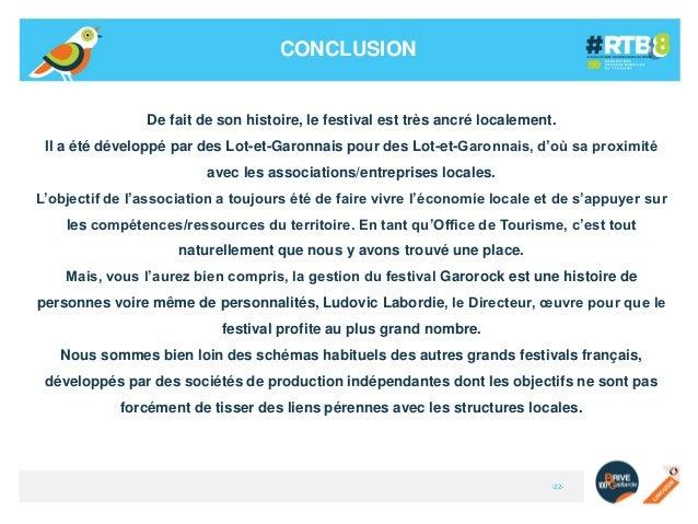 CONCLUSION  De fait de son histoire, le festival est très ancré localement. Il a été développé par des Lot-et-Garonnais po...