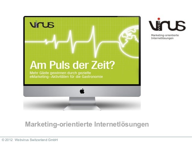 Mehr als nur eine Webseite             Marketing-orientierte Internetlösungen© 2012 Webvirus Switzerland GmbH