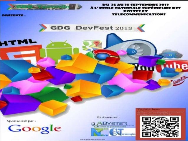 PLAN: C'est quoi un DevFest? Les DevFest dans le monde en Images Présentation du DevFest Yaoundé 2013 Présentation de ...