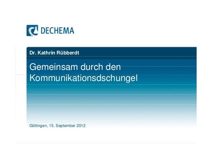 Dr. Kathrin RübberdtGemeinsam durch denKommunikationsdschungelGöttingen, 15. September 2012